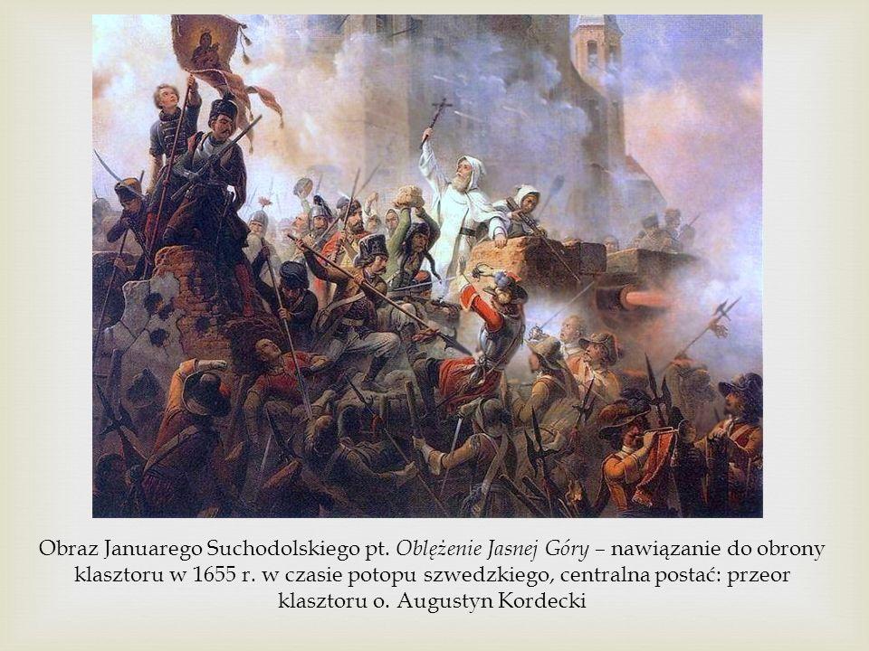 Obraz Januarego Suchodolskiego pt. Oblężenie Jasnej Góry – nawiązanie do obrony klasztoru w 1655 r. w czasie potopu szwedzkiego, centralna postać: prz