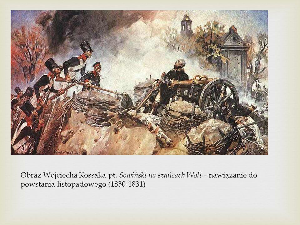 Obraz Wojciecha Kossaka pt. Sowiński na szańcach Woli – nawiązanie do powstania listopadowego (1830-1831)