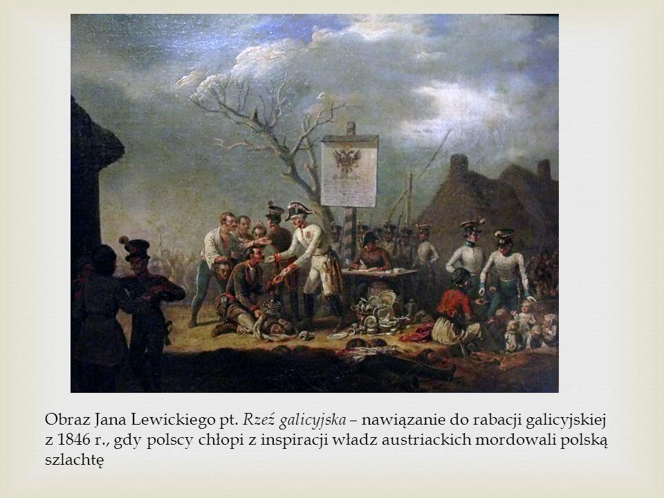 Obraz Jana Lewickiego pt. Rzeź galicyjska – nawiązanie do rabacji galicyjskiej z 1846 r., gdy polscy chłopi z inspiracji władz austriackich mordowali