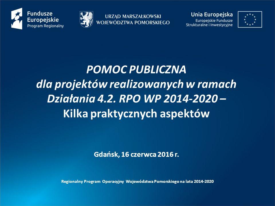 POMOC PUBLICZNA dla projektów realizowanych w ramach Działania 4.2.