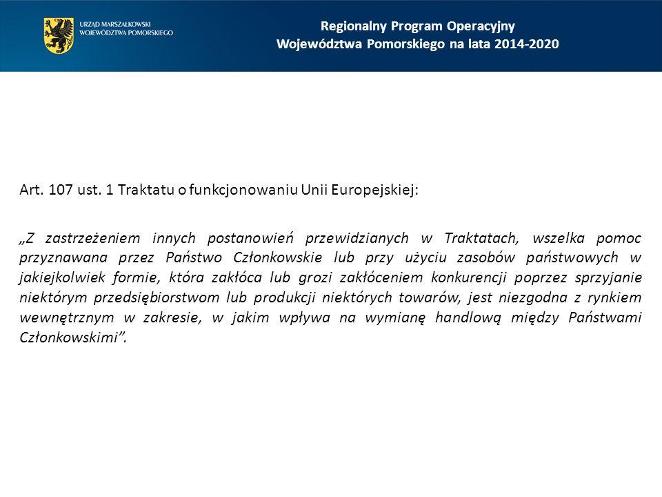 Regionalny Program Operacyjny Województwa Pomorskiego na lata 2014-2020 19 maja 2016 r.: publikacja Zawiadomienia Komisji w sprawie pojęcia pomocy państwa w rozumieniu art.