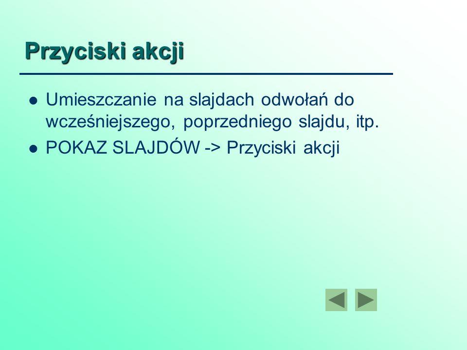 Przyciski akcji Umieszczanie na slajdach odwołań do wcześniejszego, poprzedniego slajdu, itp.