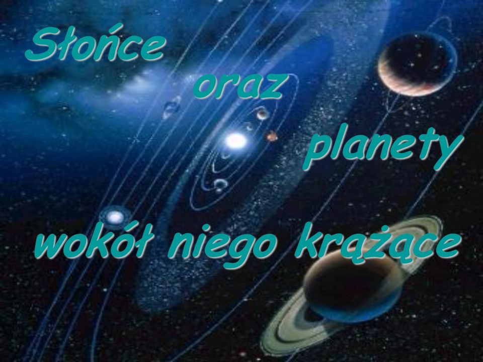 Słońce oraz planety wokół niego krążące