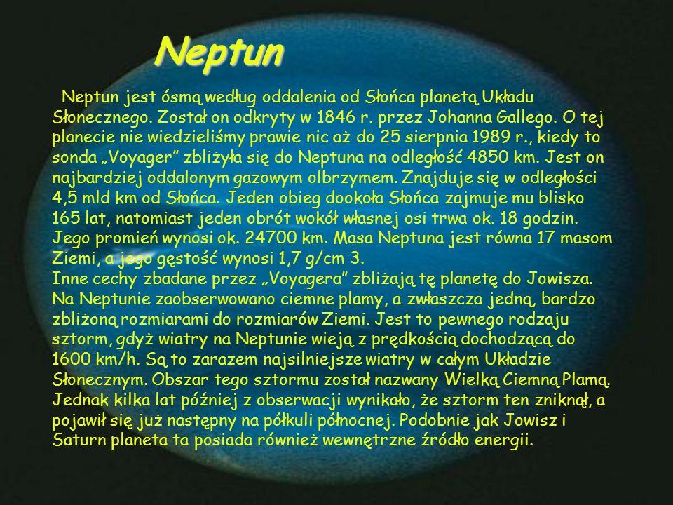 Neptun Neptun jest ósmą według oddalenia od Słońca planetą Układu Słonecznego.