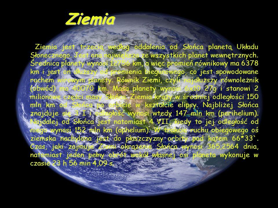 Ziemia jest trzecią według oddalenia od Słońca planetą Układu Słonecznego.
