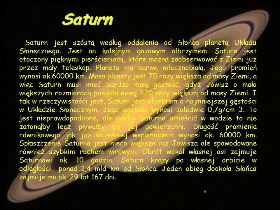 Saturn jest szóstą według oddalenia od Słońca planetą Układu Słonecznego.