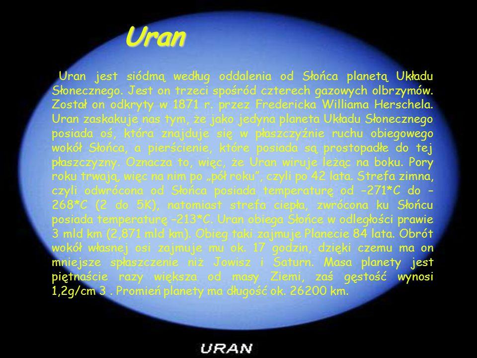 Uran jest siódmą według oddalenia od Słońca planetą Układu Słonecznego.