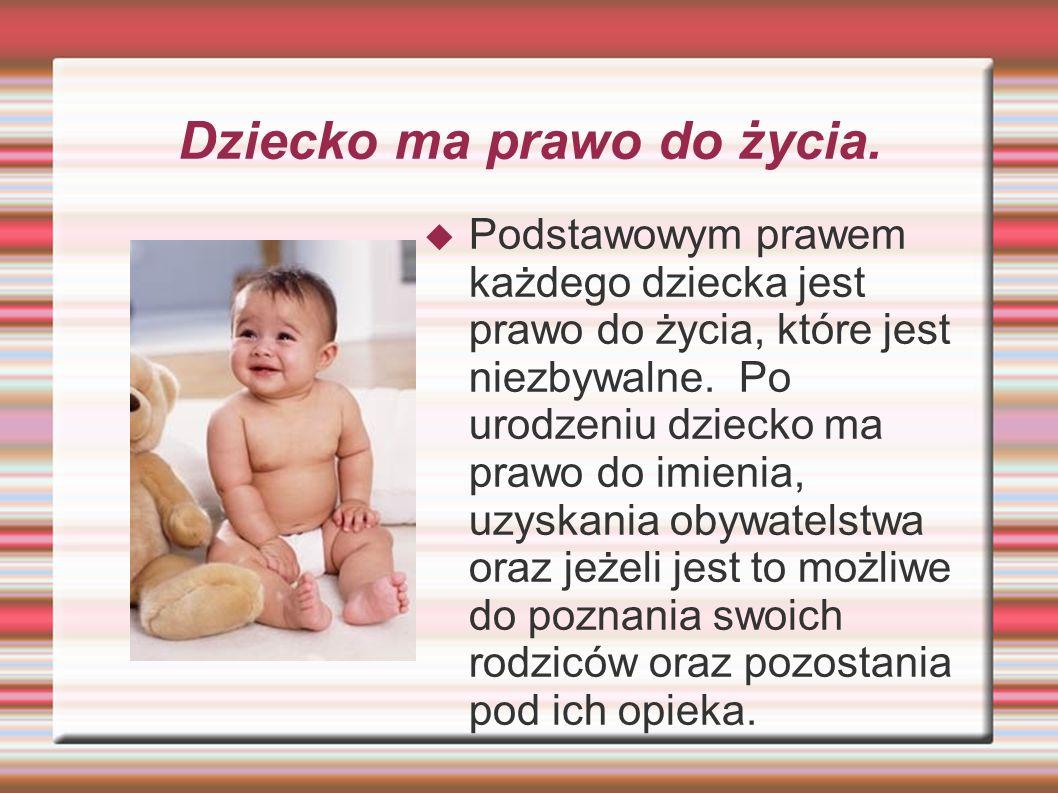 Dziecko ma prawo do życia.