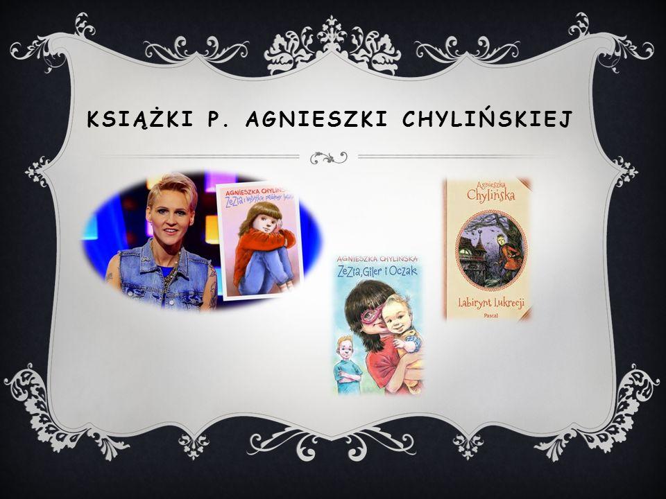 KSIĄŻKI P. AGNIESZKI CHYLIŃSKIEJ