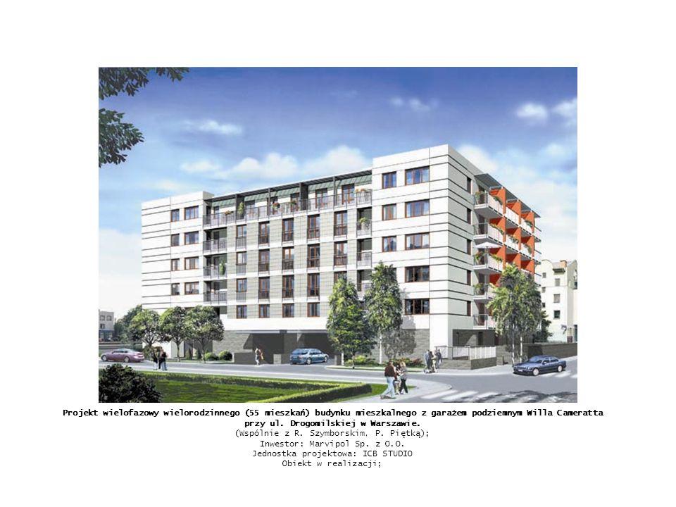 Projekt wielofazowy wielorodzinnego (55 mieszkań) budynku mieszkalnego z garażem podziemnym Willa Cameratta przy ul. Drogomilskiej w Warszawie. (Wspól