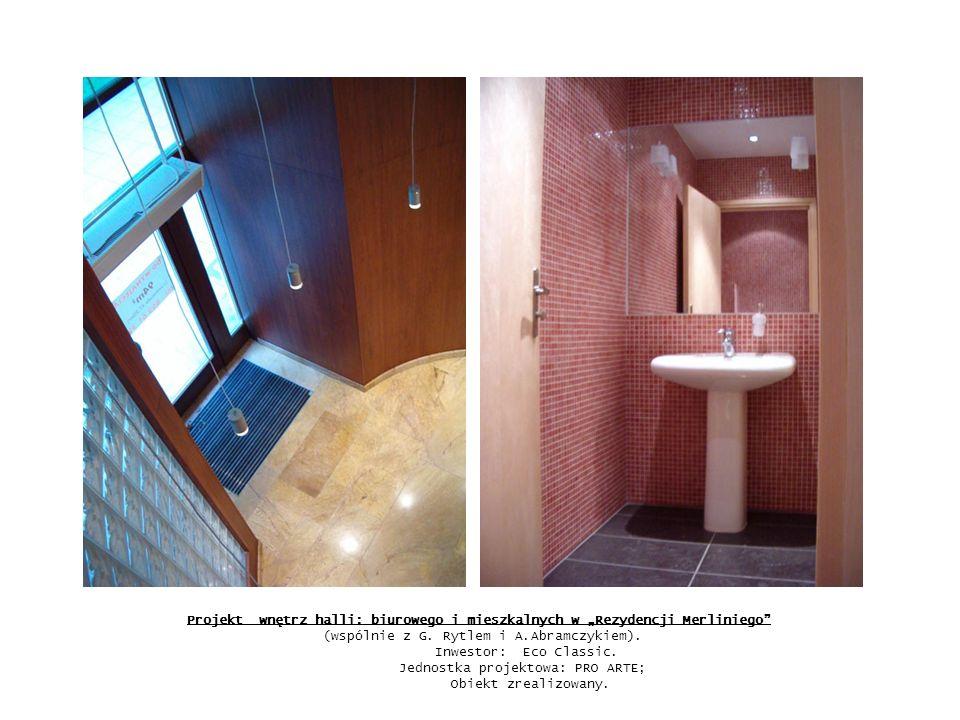 """Projekt wnętrz halli: biurowego i mieszkalnych w """"Rezydencji Merliniego"""" (wspólnie z G. Rytlem i A.Abramczykiem). Inwestor: Eco Classic. Jednostka pro"""