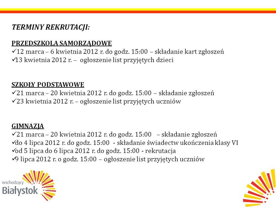 TERMINY REKRUTACJI: PRZEDSZKOLA SAMORZĄDOWE 12 marca – 6 kwietnia 2012 r.