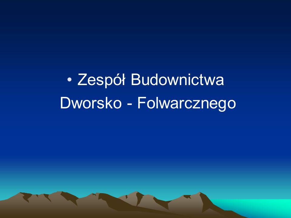 Zespół Budownictwa Dworsko - Folwarcznego