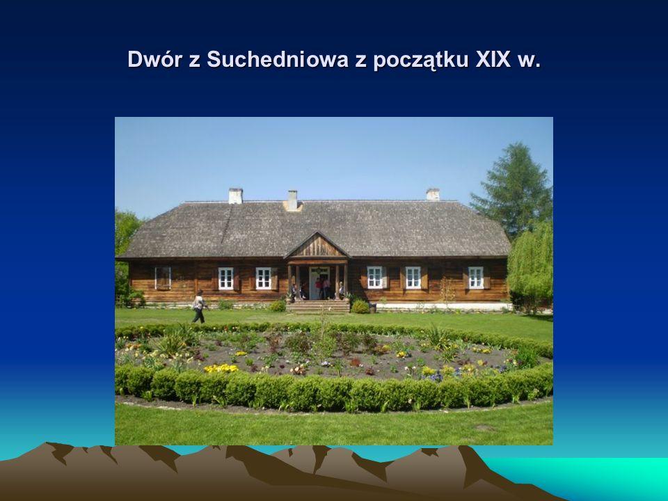Dwór z Suchedniowa z początku XIX w.