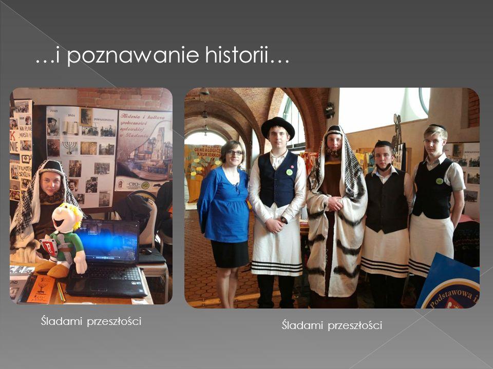 …i poznawanie historii…