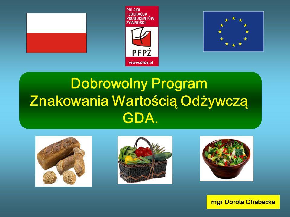 Dobrowolny Program Znakowania Wartością Odżywczą GDA. mgr Dorota Chabecka