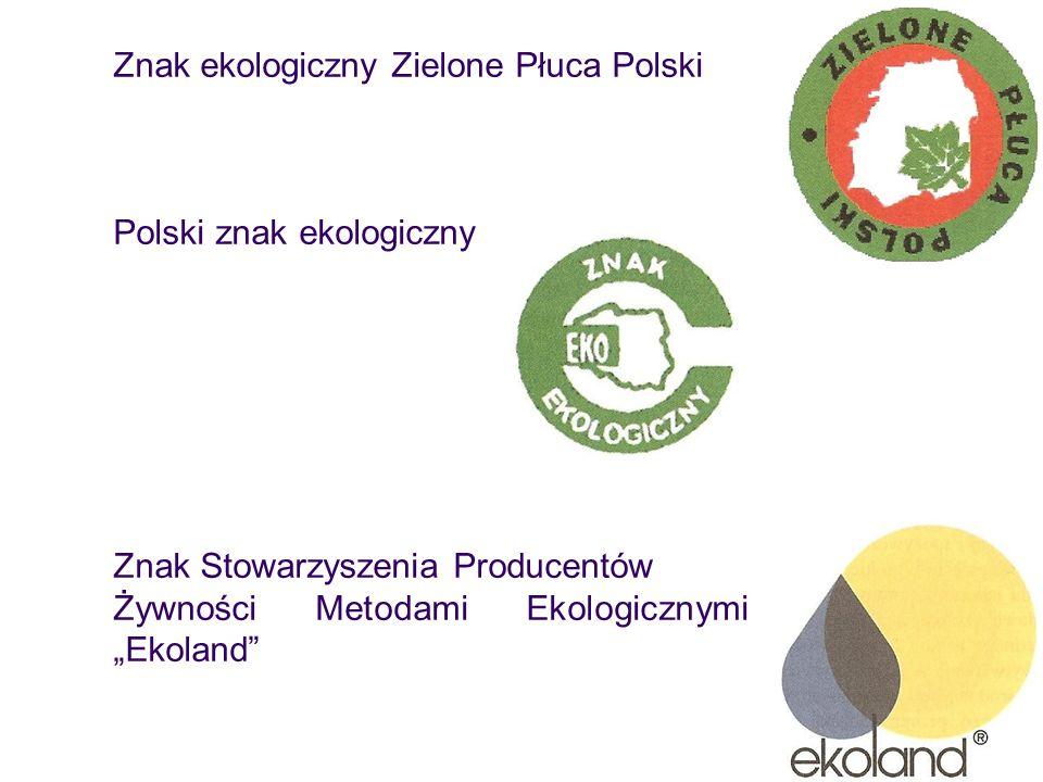 """Znak ekologiczny Zielone Płuca Polski Polski znak ekologiczny Znak Stowarzyszenia Producentów Żywności Metodami Ekologicznymi """"Ekoland"""""""