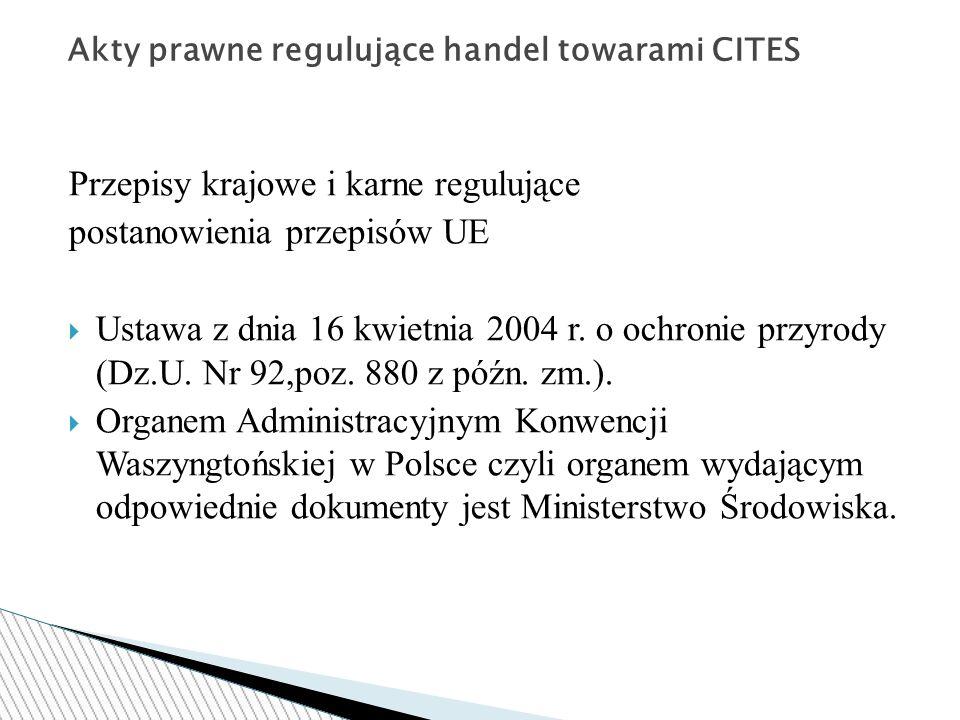Przepisy krajowe i karne regulujące postanowienia przepisów UE  Ustawa z dnia 16 kwietnia 2004 r.