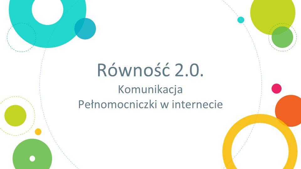 Równość 2.0. Komunikacja Pełnomocniczki w internecie