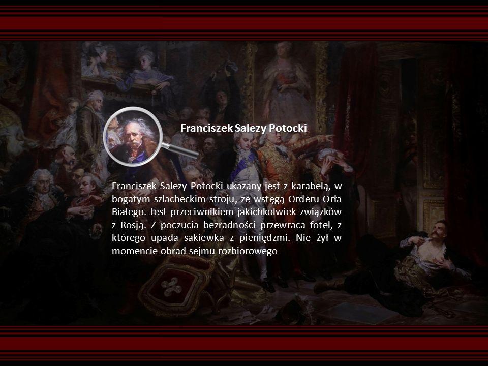 Franciszek Salezy Potocki Franciszek Salezy Potocki ukazany jest z karabelą, w bogatym szlacheckim stroju, ze wstęgą Orderu Orła Białego.