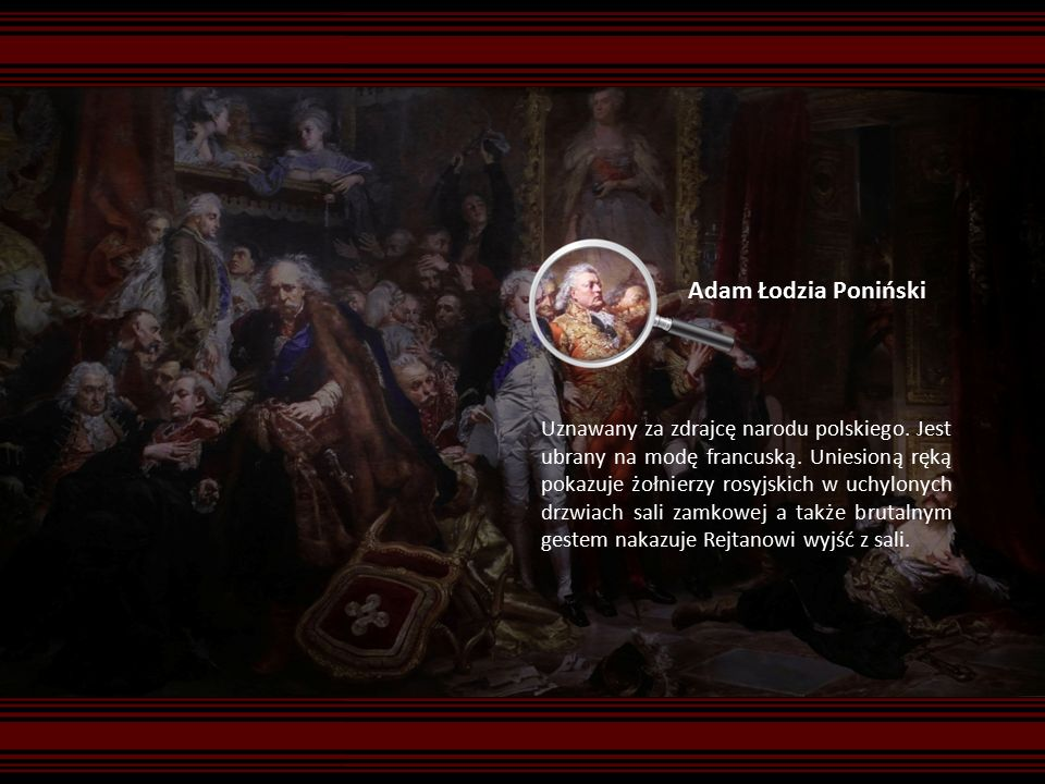 Adam Łodzia Poniński Uznawany za zdrajcę narodu polskiego.