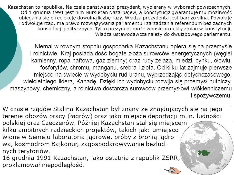 Kazachstan to republika. Na czele państwa stoi prezydent, wybierany w wyborach powszechnych. Od 1 grudnia 1991 jest nim Nursułtan Nazarbajew, a konsty