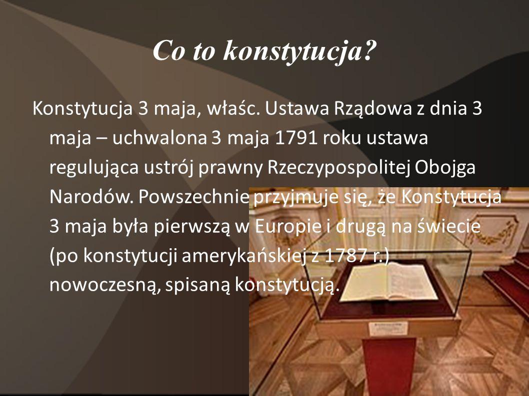 Przeszłość, teraźniejszość i przyszłość Dzień 3 maja 1791 roku został uznany Świętem Konstytucji 3 Maja.