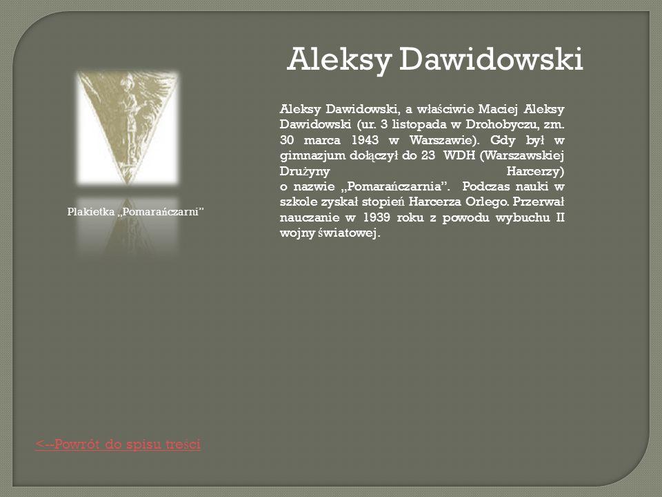 Aleksy Dawidowski Aleksy Dawidowski, a w ł a ś ciwie Maciej Aleksy Dawidowski (ur.
