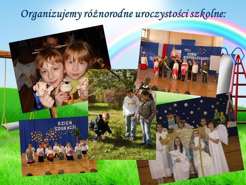 Organizujemy różnorodne uroczystości szkolne: