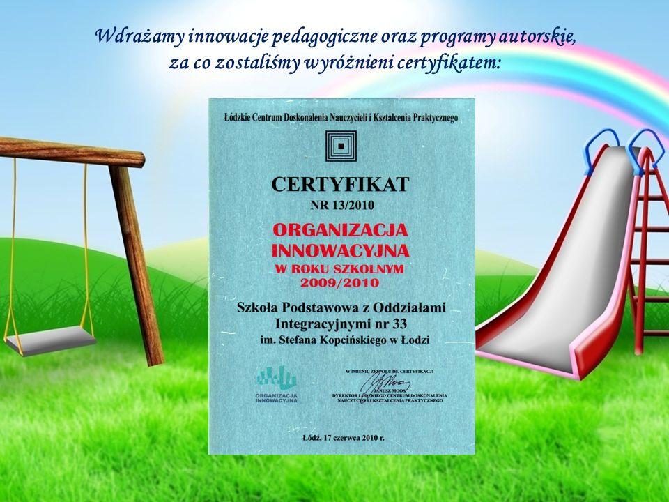 Wdrażamy innowacje pedagogiczne oraz programy autorskie, za co zostaliśmy wyróżnieni certyfikatem: