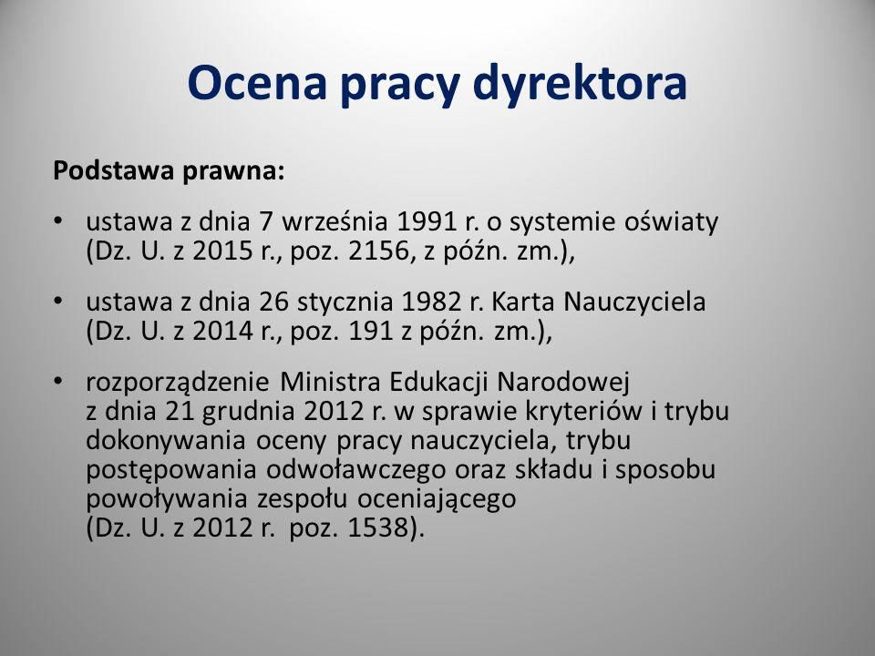 Ocena pracy dyrektora Podstawa prawna: ustawa z dnia 7 września 1991 r.