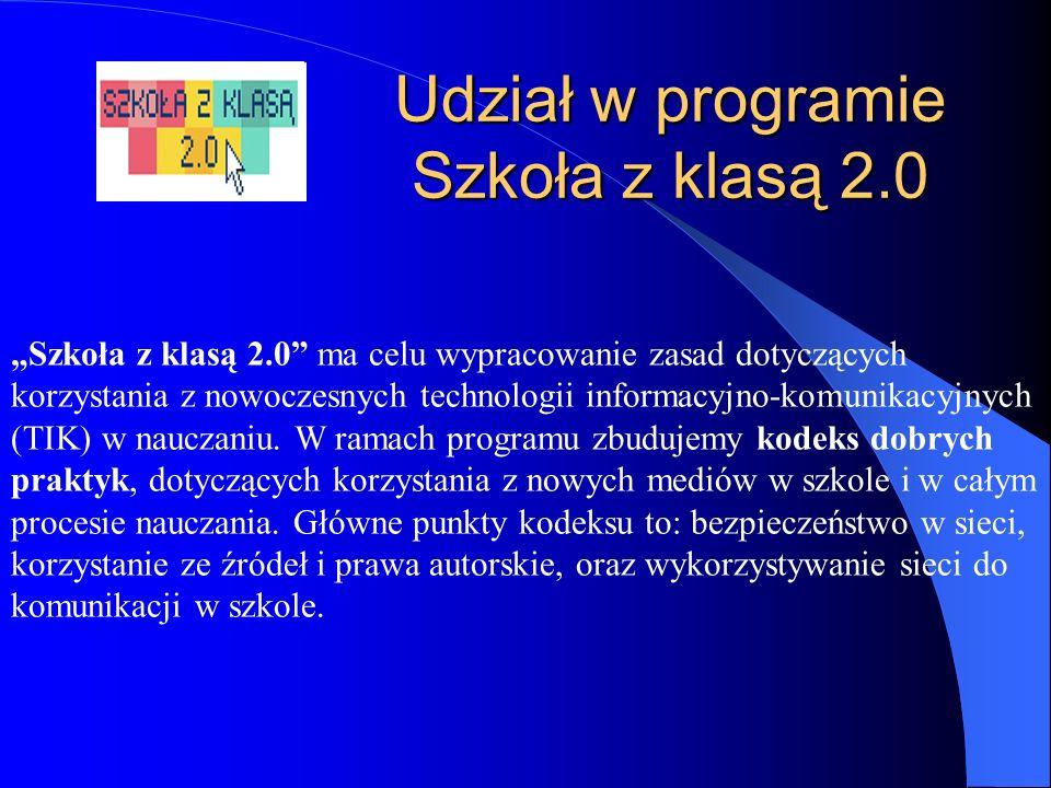 """Udział w programie Szkoła z klasą 2.0 """"Szkoła z klasą 2.0"""" ma celu wypracowanie zasad dotyczących korzystania z nowoczesnych technologii informacyjno-"""
