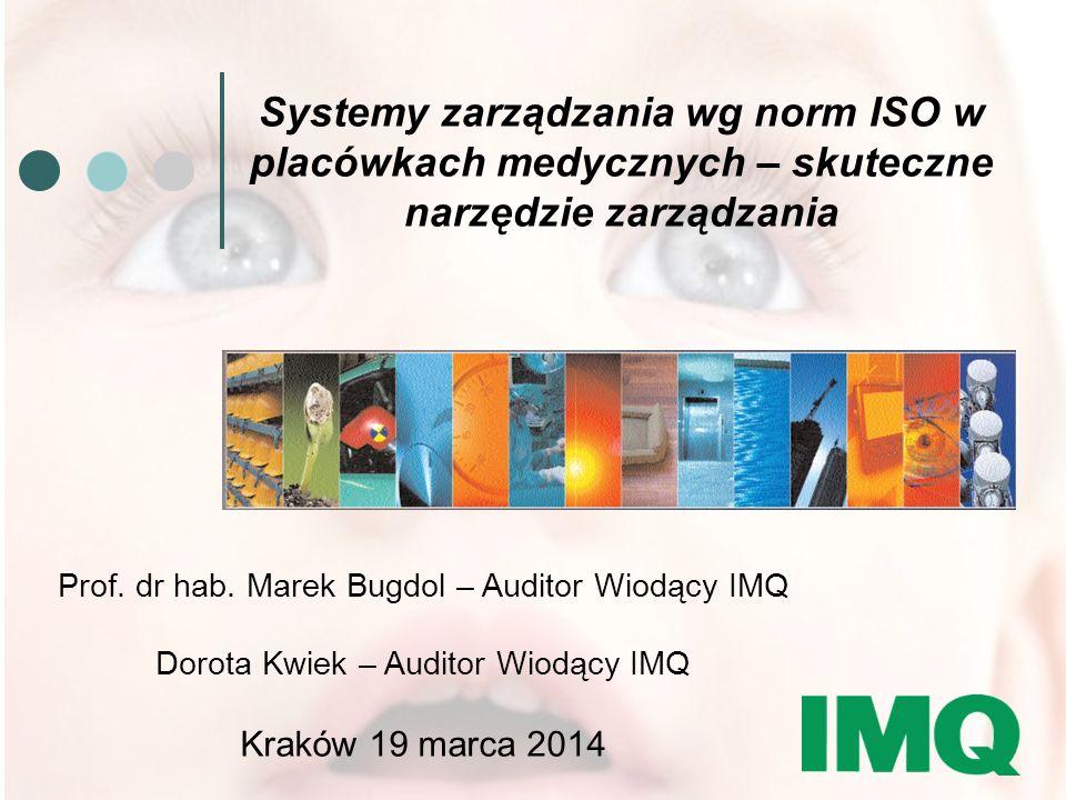 GROUP Systemy zarządzania wg norm ISO w placówkach medycznych – skuteczne narzędzie zarządzania Prof.