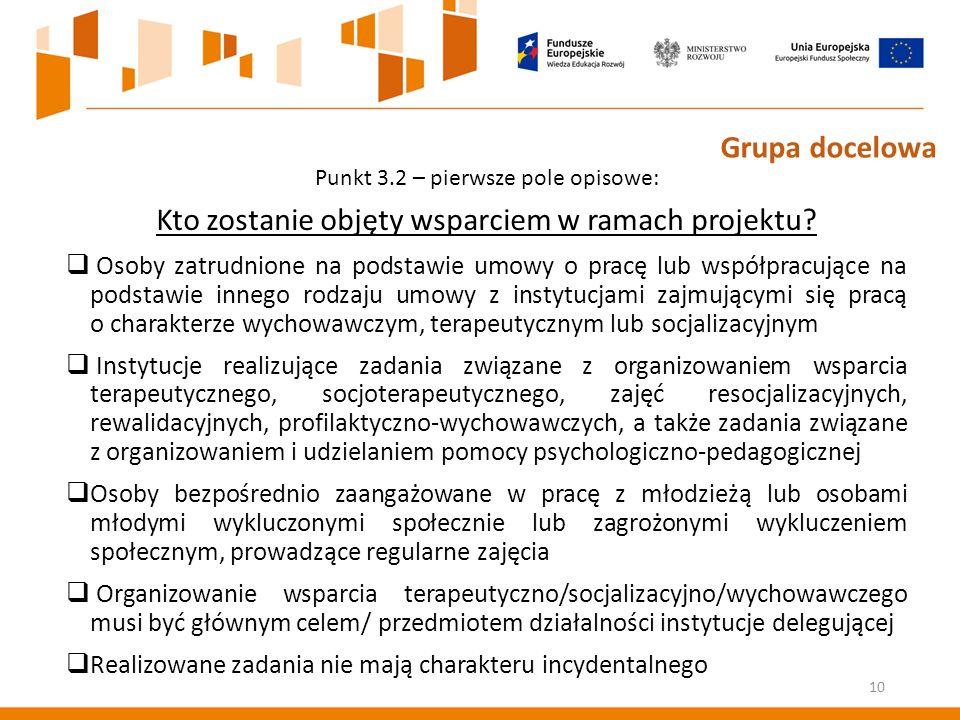 Punkt 3.2 – pierwsze pole opisowe: Kto zostanie objęty wsparciem w ramach projektu.