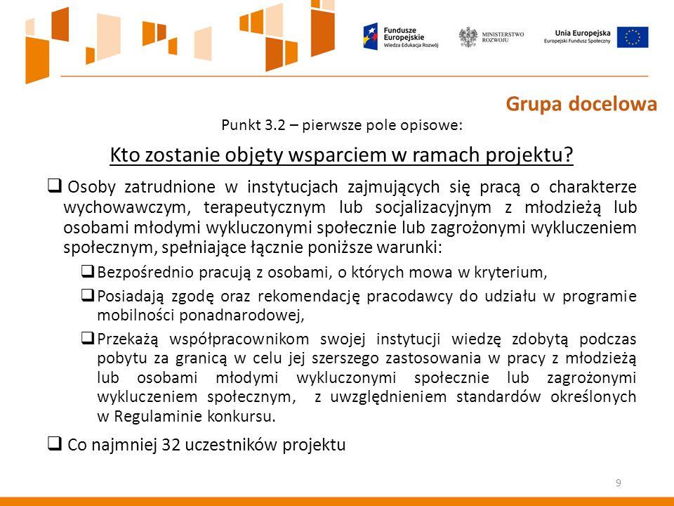 Część 3.2 Grupy docelowe – Rekrutacja Wynikający z przeprowadzonej diagnozy i analizy potrzeb, proces rekrutacji jest czynnością pierwotną wobec reszty działań projektowych - musi być zaplanowany tak, aby nikomu nie ograniczać dostępu.