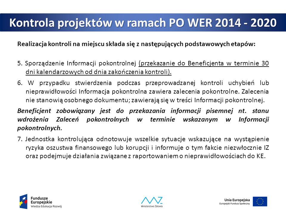 Kontrola projektów w ramach PO WER 2014 - 2020 Realizacja kontroli na miejscu składa się z następujących podstawowych etapów: 5. Sporządzenie Informac