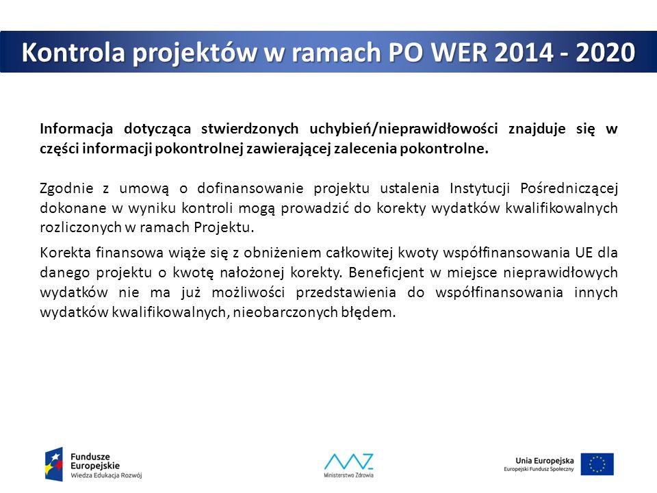 Kontrola projektów w ramach PO WER 2014 - 2020 Informacja dotycząca stwierdzonych uchybień/nieprawidłowości znajduje się w części informacji pokontrol
