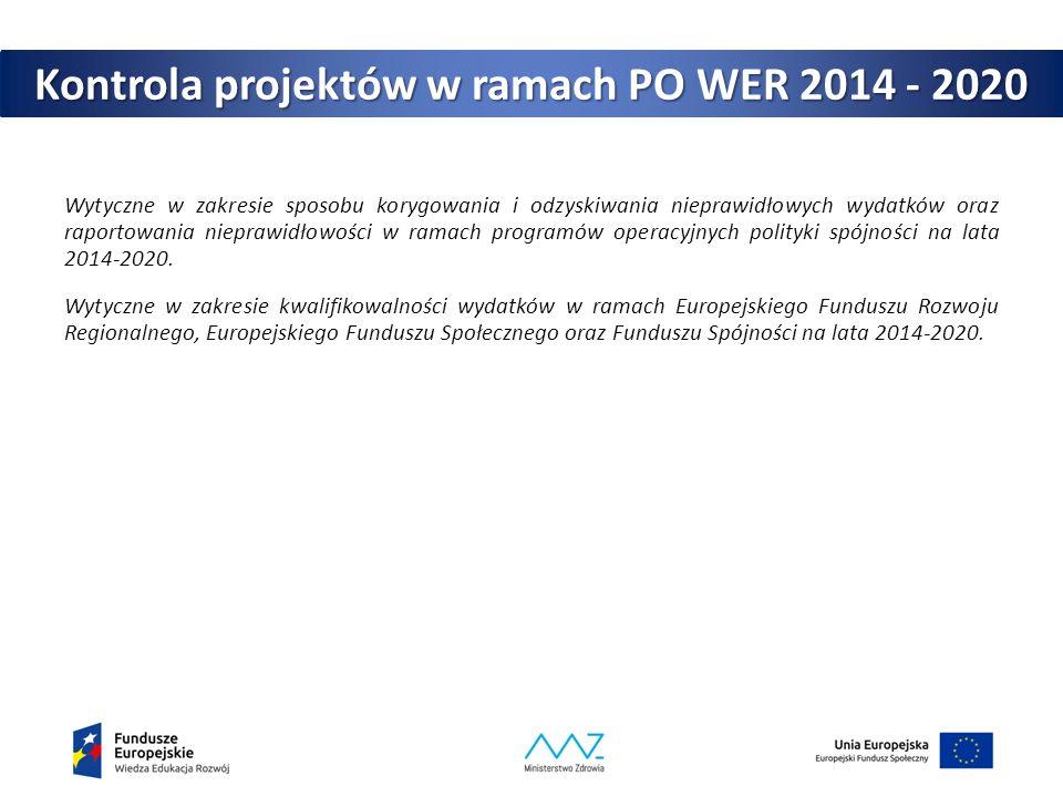 Kontrola projektów w ramach PO WER 2014 - 2020 Wytyczne w zakresie sposobu korygowania i odzyskiwania nieprawidłowych wydatków oraz raportowania niepr