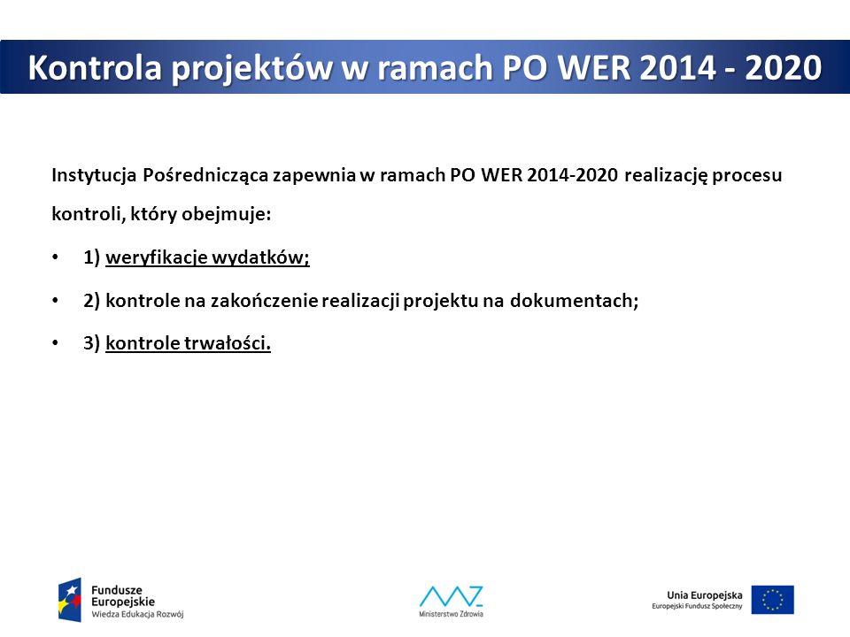 Kontrola projektów w ramach PO WER 2014 - 2020 Instytucja Pośrednicząca zapewnia w ramach PO WER 2014-2020 realizację procesu kontroli, który obejmuje