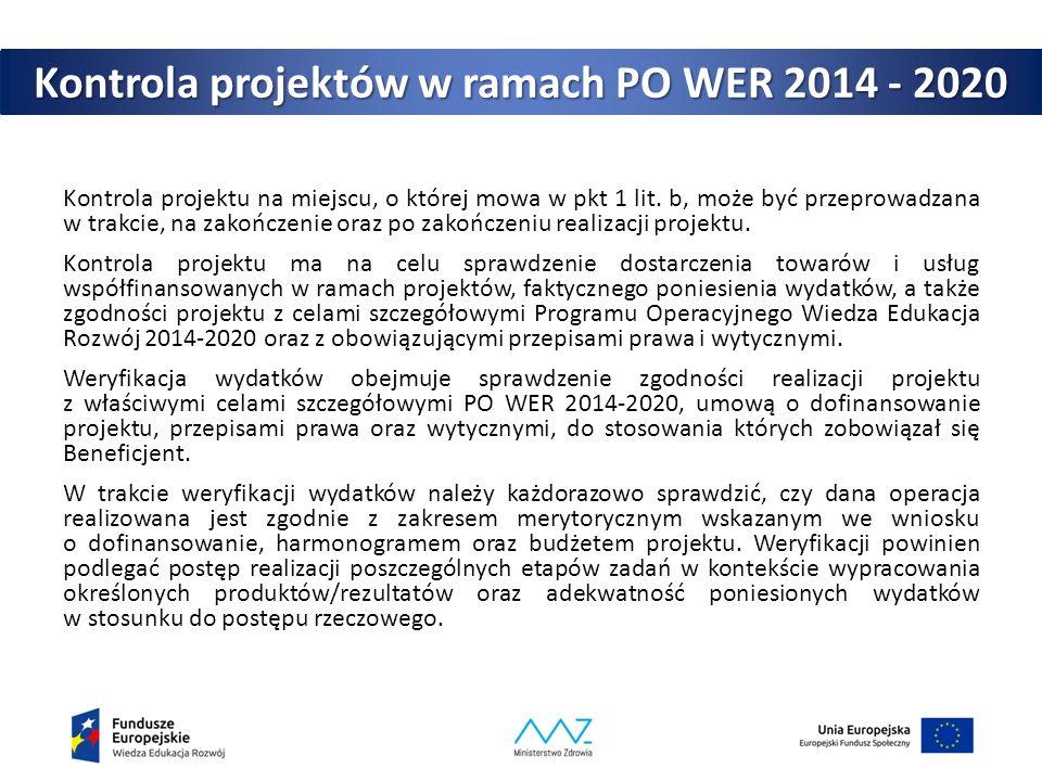 Kontrola projektów w ramach PO WER 2014 - 2020 Kontrola projektu na miejscu, o której mowa w pkt 1 lit. b, może być przeprowadzana w trakcie, na zakoń