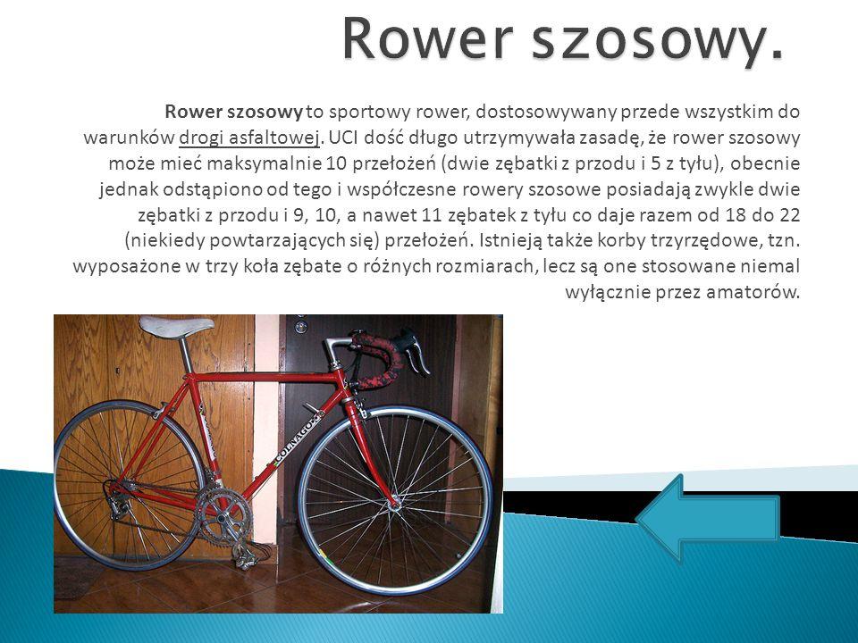 Rower szosowy to sportowy rower, dostosowywany przede wszystkim do warunków drogi asfaltowej.