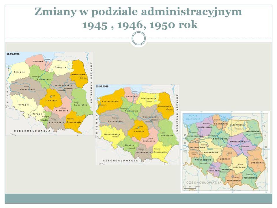 Zmiany w podziale administracyjnym 1945, 1946, 1950 rok