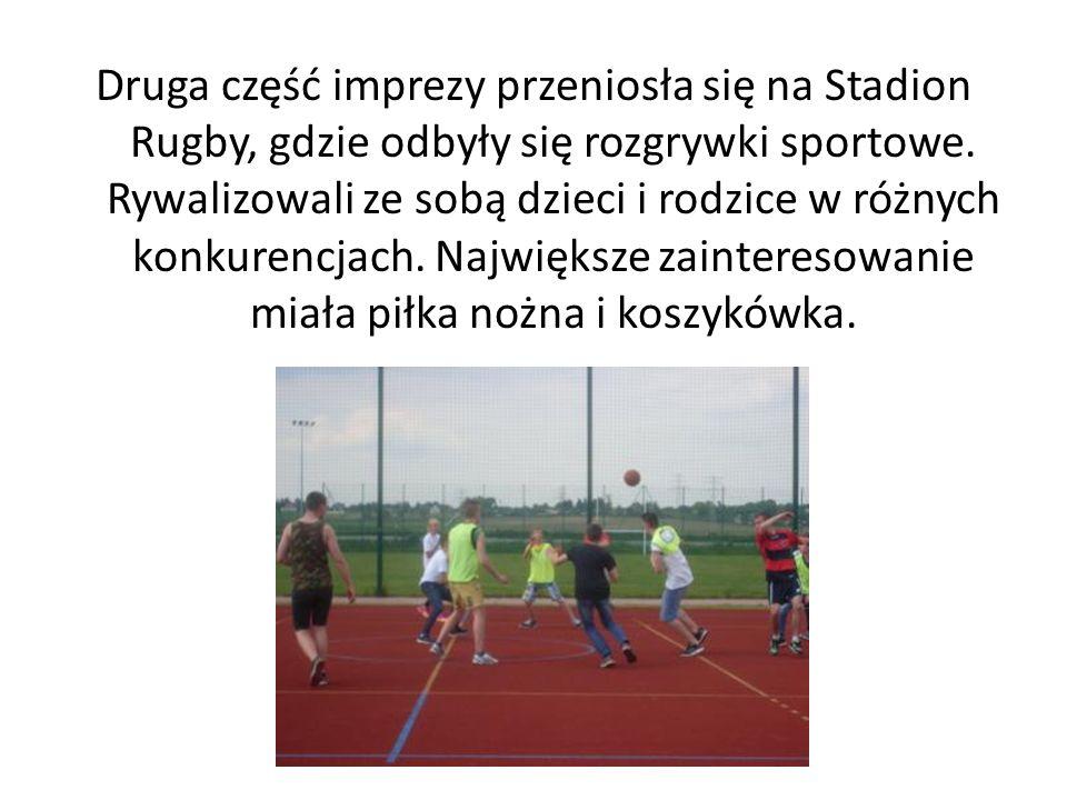 Druga część imprezy przeniosła się na Stadion Rugby, gdzie odbyły się rozgrywki sportowe. Rywalizowali ze sobą dzieci i rodzice w różnych konkurencjac