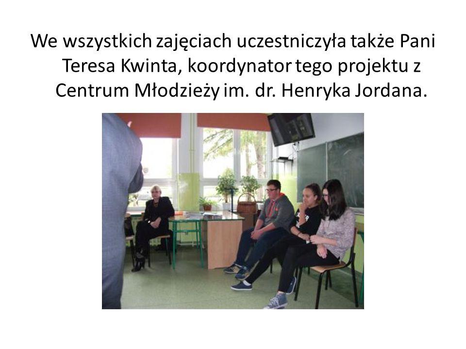 We wszystkich zajęciach uczestniczyła także Pani Teresa Kwinta, koordynator tego projektu z Centrum Młodzieży im. dr. Henryka Jordana.