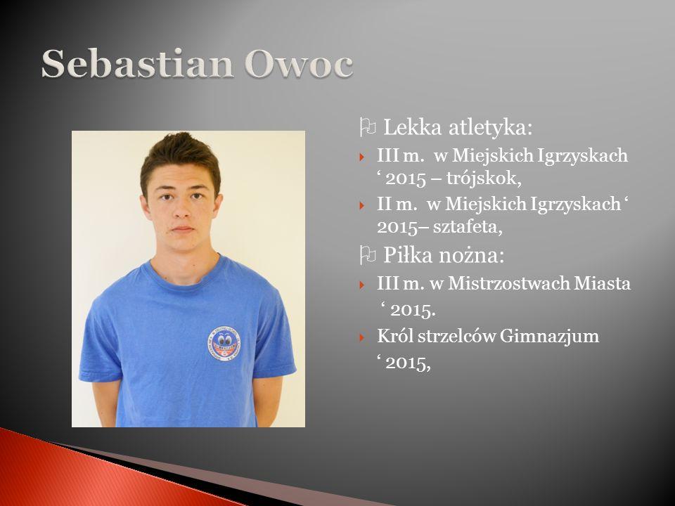 Lekka atletyka:  III m. w Miejskich Igrzyskach ' 2015 – trójskok,  II m.