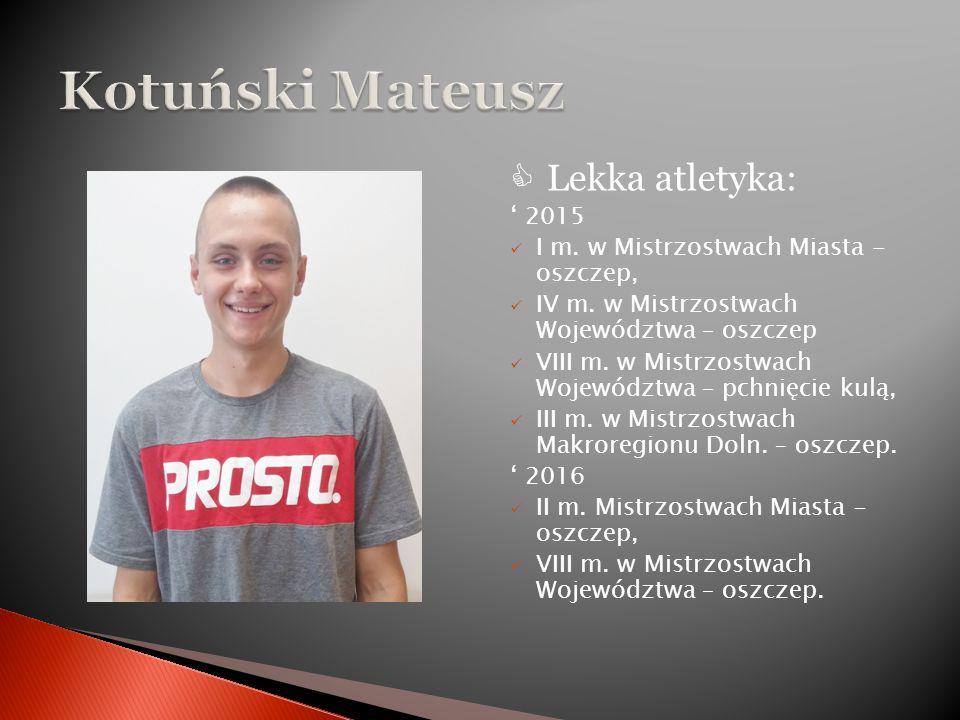  Lekka atletyka: ' 2015 I m. w Mistrzostwach Miasta - oszczep, IV m.