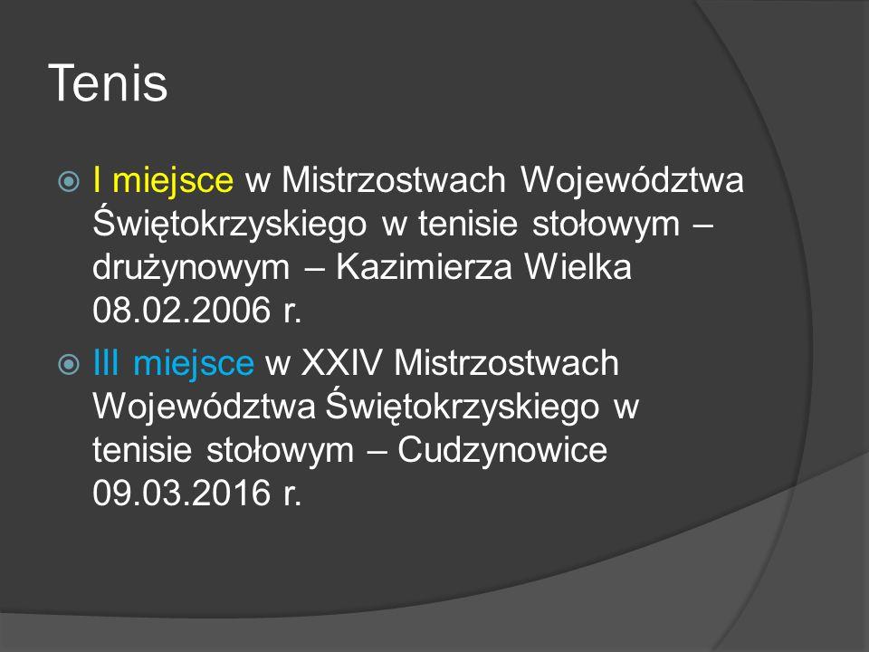 Tenis  I miejsce w Mistrzostwach Województwa Świętokrzyskiego w tenisie stołowym – drużynowym – Kazimierza Wielka 08.02.2006 r.