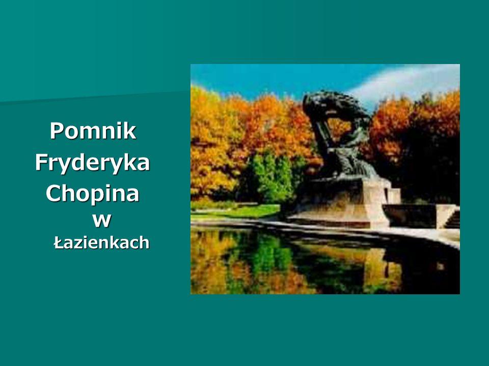 PomnikFryderyka Chopina w Łazienkach