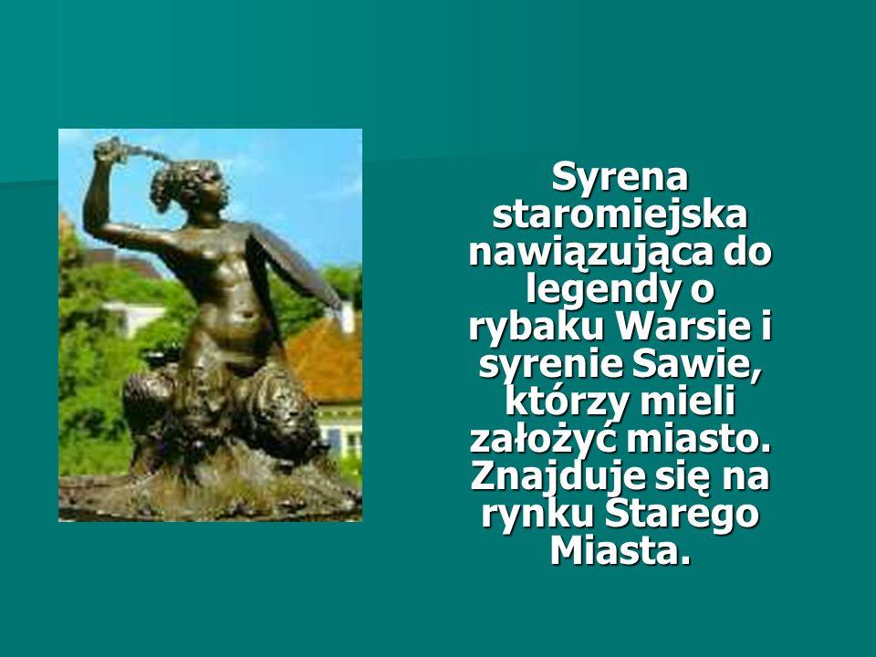 Syrena staromiejska nawiązująca do legendy o rybaku Warsie i syrenie Sawie, którzy mieli założyć miasto. Znajduje się na rynku Starego Miasta. Syrena