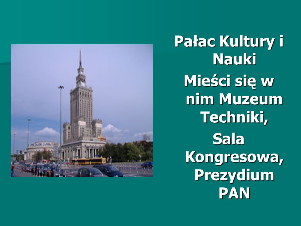 Pałac Kultury i Nauki Mieści się w nim Muzeum Techniki, Sala Kongresowa, Prezydium PAN